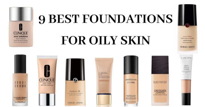 9 Best Foundations For Oily Skin