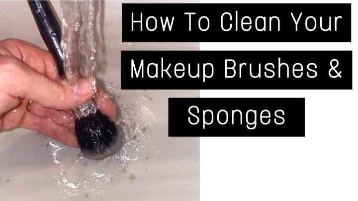 How To Clean Makeup Sponges & Brushes